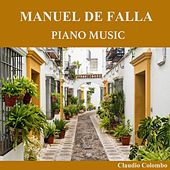 Play & Download Manuel de Falla: Piano Music by Claudio Colombo | Napster