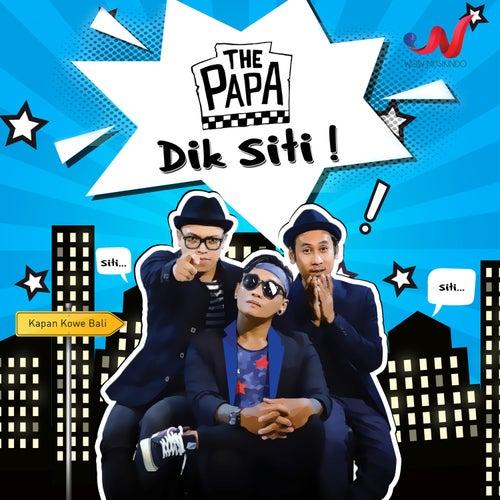 Dik Siti by PAPA