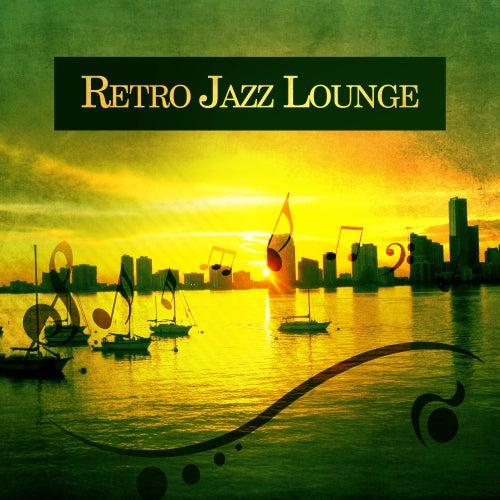 Play & Download Retro Jazz Lounge – Smooth Jazz, Piano Bar, Instrumental Music, Retro Sounds by Smooth Jazz Park | Napster