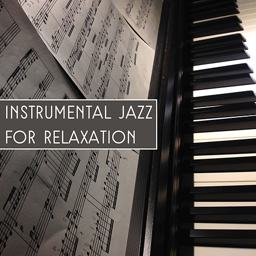 Play & Download Instrumental Jazz for Relaxation – Soothing Sounds, Mellow Jazz, Healing Piano, Soft Music at Night, Deep Rest by Relaxing Piano Music Consort | Napster