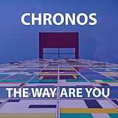 Play & Download The Way Are You by Chronos | Napster