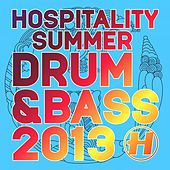 Hospitality Summer Drum & Bass 2013 by Various Artists