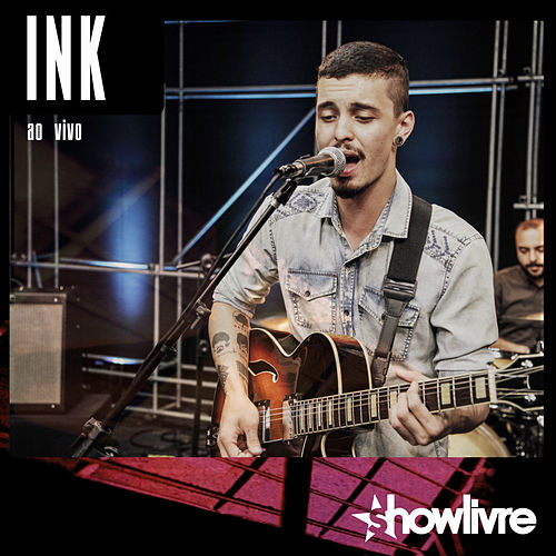 Play & Download INK no Estúdio Showlivre (Ao Vivo) by Ink | Napster