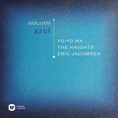 Play & Download Golijov: Azul by The Knights | Napster