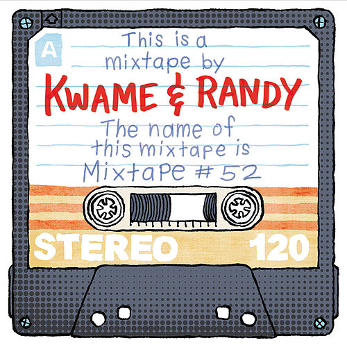Mixtape, #52 by Kwame