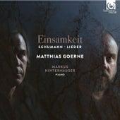 Play & Download Schumann: Einsamkeit - Lieder by Matthias Goerne and Markus Hinterhäuser | Napster