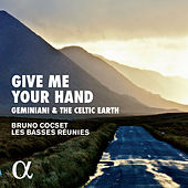 Play & Download Give Me Your Hand: Geminiani & The Celtic Earth by Bruno Cocset | Napster