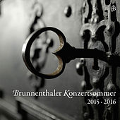 Brunnenthaler Konzertsommer 2015 & 2016 by Various Artists