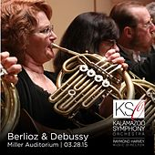 Play & Download Berloiz & Debussy: Orchestral Works by Kalamazoo Symphony Orchestra | Napster
