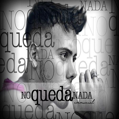 Play & Download No Queda Nada by Emmanuel | Napster