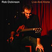 Live and Alone by Rob Dickinson