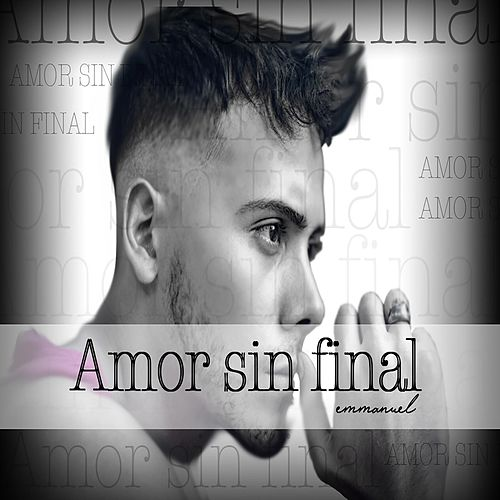 Play & Download Amor Sin Final by Emmanuel | Napster