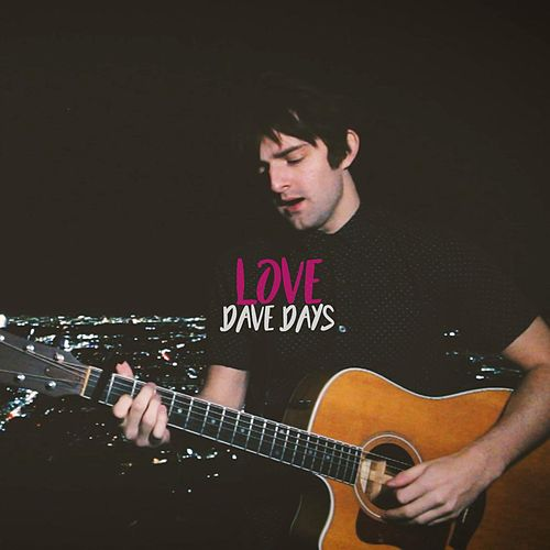 Love by Dave Days