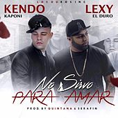 Play & Download No Sirvo para Amar by Kendo Kaponi | Napster