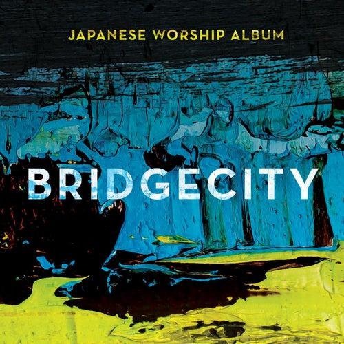 BridgeCity (Japanese Worship Album) by BridgeCity