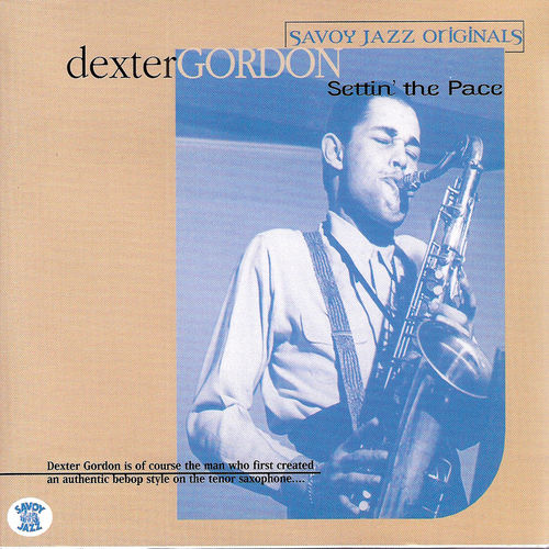 Play & Download Settin' The Pace (Savoy) by Dexter Gordon | Napster