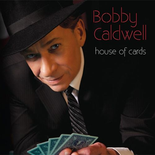 Play & Download House of Cards by Bobby Caldwell | Napster