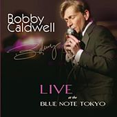 Play & Download Bobby Caldwell Live at the Blue Note Tokyo by Bobby Caldwell | Napster