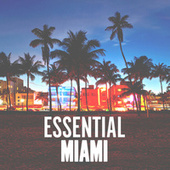 Play & Download Essential Miami by Various Artists | Napster