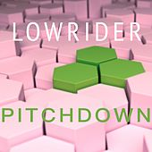 Play & Download Pitchdown by Lowrider | Napster