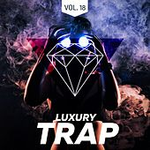Luxury Trap Vol. 18 (All Trap Music) by Various Artists
