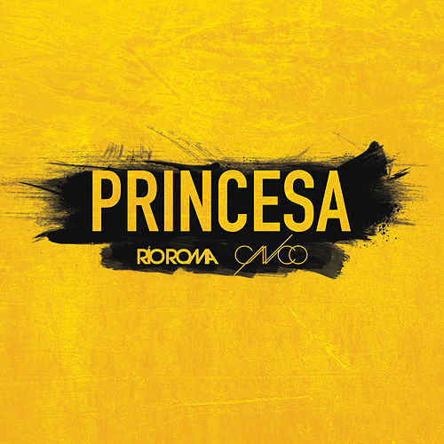 Play & Download Princesa by Río Roma | Napster