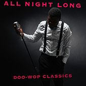 All Night Long: Doo-Wop Classics by Various Artists