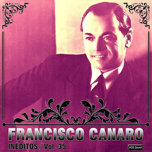 Play & Download Inéditos, Vol. 35 by Francisco Canaro | Napster