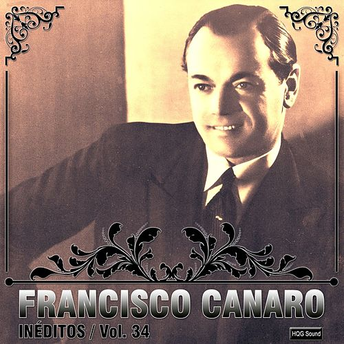 Play & Download Inéditos, Vol. 34 by Francisco Canaro | Napster