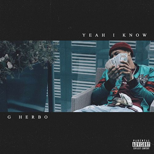 Yeah I Know by G Herbo