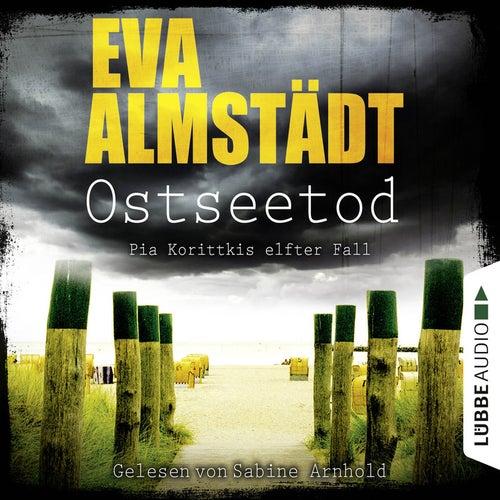 Ostseetod - Pia Korittkis elfter Fall - Kommissarin Pia Korittki 7 (Ungekürzt) von Eva Almstädt