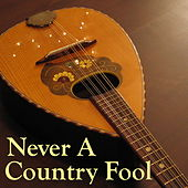 Never A Country Fool von Various Artists