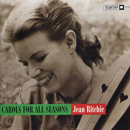 Carols For All Seasons by Jean Ritchie
