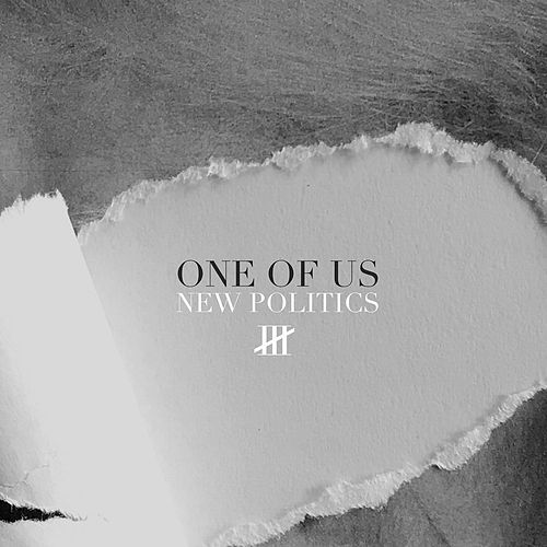 Play & Download One of Us by New Politics | Napster