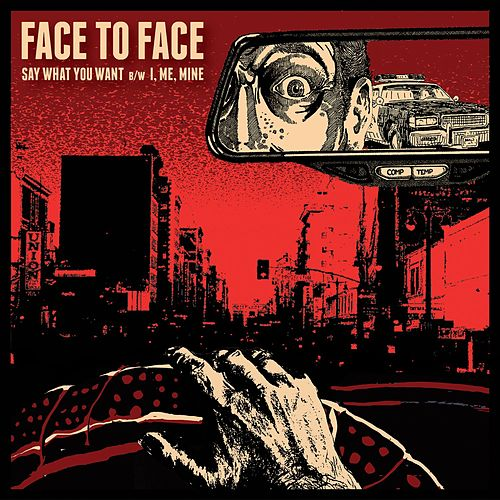 Say What You Want by Face to Face