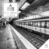 Play & Download Club Session Tech House Edition, Vol. 13 by Various Artists   Napster