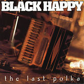 The Last Polka by Black Happy