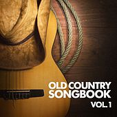 Play & Download Old Country Songbook, Vol. 1 by Various Artists | Napster