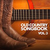 Play & Download Old Country Songbook, Vol. 3 by Various Artists | Napster