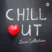 Chill Out Love Collection Vol. 1 by Various Artists