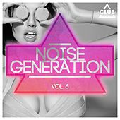 Play & Download Noise Generation Vol. 6 by Various Artists | Napster