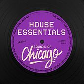 House Essentials (Sounds of Chicago) by Various Artists