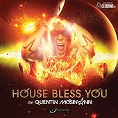 Play & Download House Bless You By Quentin Mosimann by Various Artists | Napster