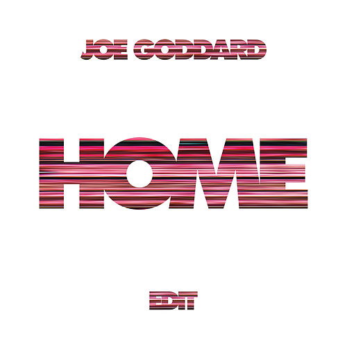 Home (Edit) de Joe Goddard