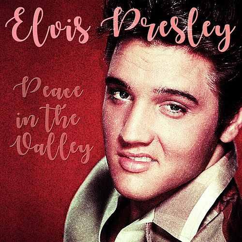 Play & Download Peace in the Valley by Elvis Presley | Napster