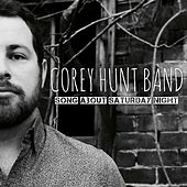 Song About Saturday Night by Corey Hunt Band