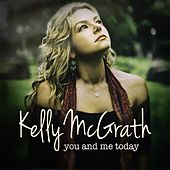 Play & Download You and Me Today by Kelly Mcgrath | Napster