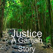 A Ganjah Story by Justice