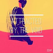Play & Download Attracted by the Void by Scar | Napster