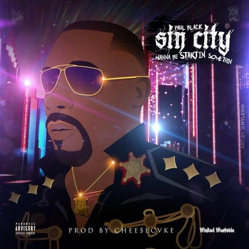 Sin City Wanna Be Startin Somethin by Paul Black